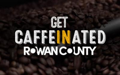 Get Caffeinated in Rowan County