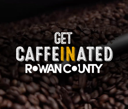 Get Caffeinated in Rowan County
